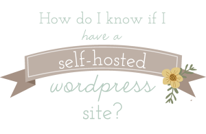 is my wordpress self hosted?