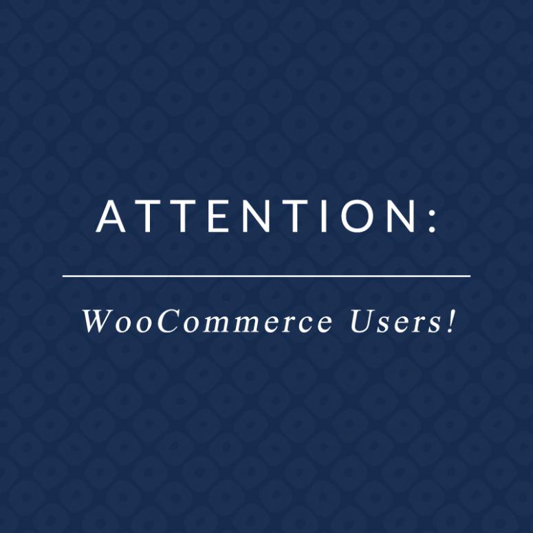 Important Note Regarding WooCommerce 3.0!