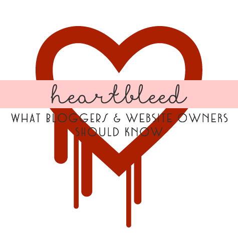what bloggers need to know about heart bleed