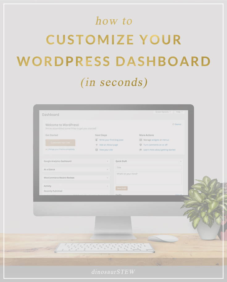 Quick Tip:  Customize Your WordPress Dashboard in Seconds