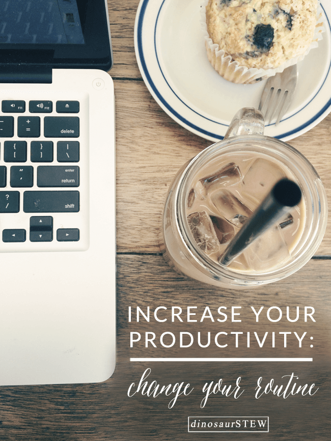 Change Your Routine to Increase Your Productivity