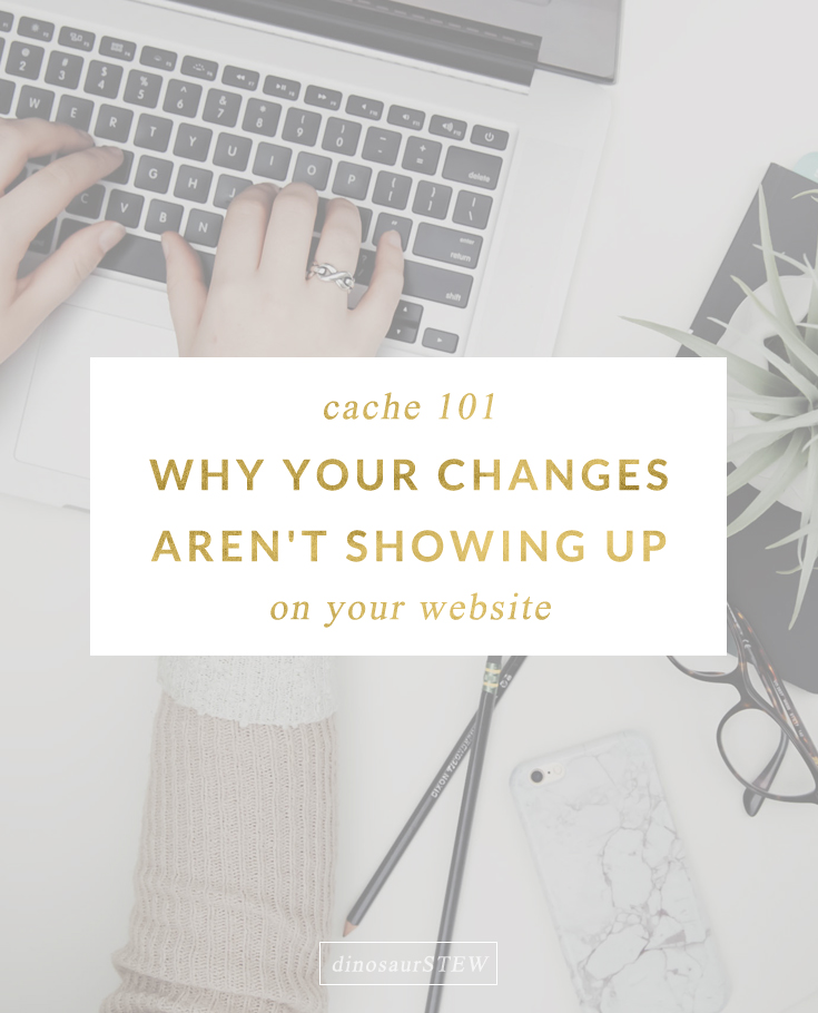 Cache 101: Why Your Changes Aren't Showing Up