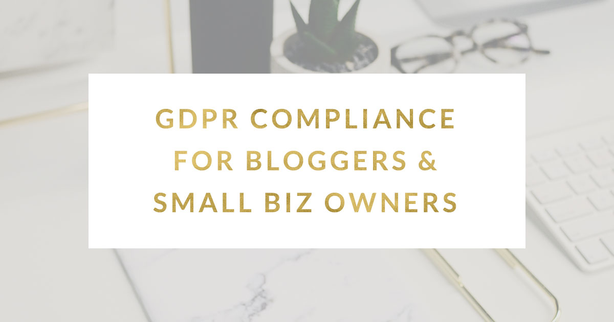 gdpr compliance for small business owners bloggers a. Black Bedroom Furniture Sets. Home Design Ideas